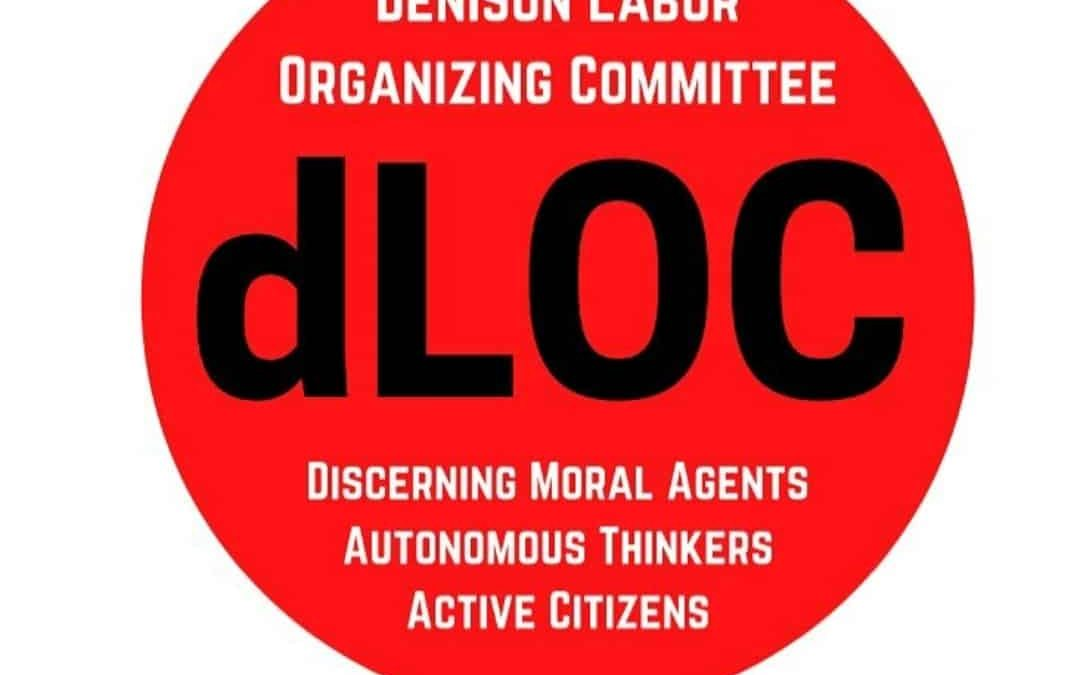As the denison Labor Organizing Committee, we demand change